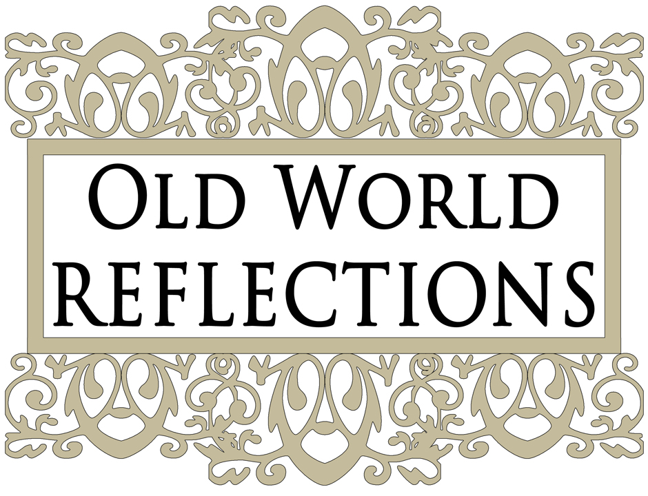 Old World Reflections