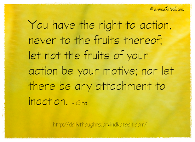 Daily Thought, Quote, Gita, Attachment, action, inaction, right