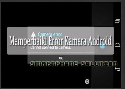 cara memperbaiki kamera hp oppo yang tidak bisa dibuka