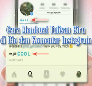 Cara Membuat Tulisan Biru di Bio dan Komentar Instagram