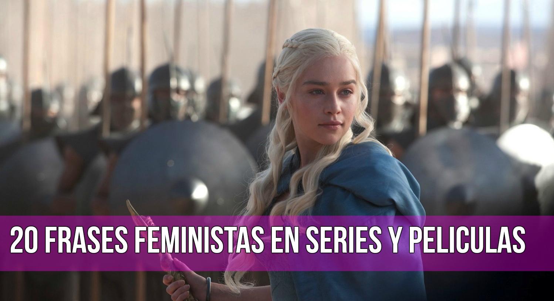 20 Frases Feministas En Series Y Películas