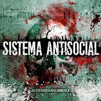 Sociedad Alkoholika, Sistema Antisocial