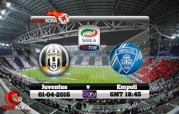 مشاهدة مباراة يوفنتوس وإمبولي اليوم 2-4-2016 في الدوري الإيطالي
