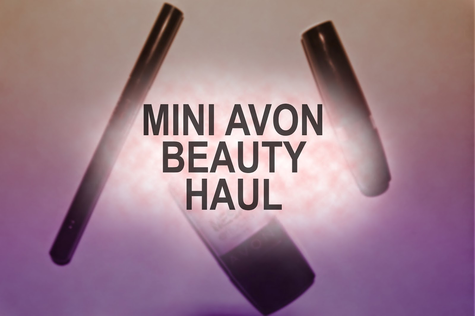 Tashika Bailey | Mini Avon Beauty Haul
