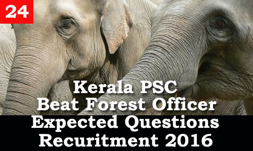 Kerala PSC - Expected Questions for Beat Forest Officer 2016 - 24