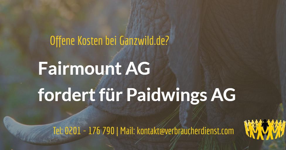 Ganzwild.de: Fairmount GmbH fordert für Paidwings AG