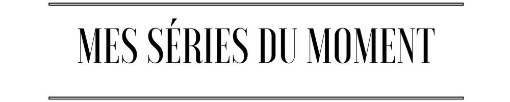 MES SÉRIES AVRIL 17 - DEUXAIMES