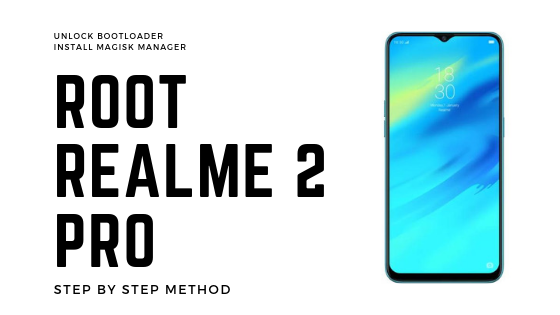 How to unlock Bootloader and Root Realme 2 Pro [100% Working Method]