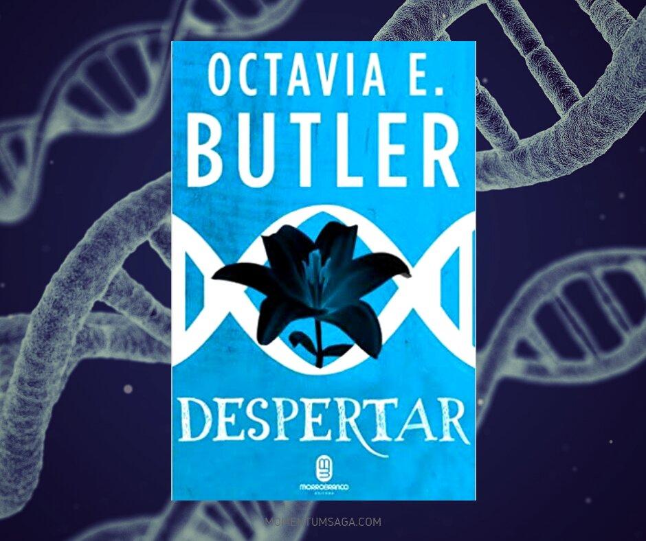 Resenha: Despertar, de Octavia Butler