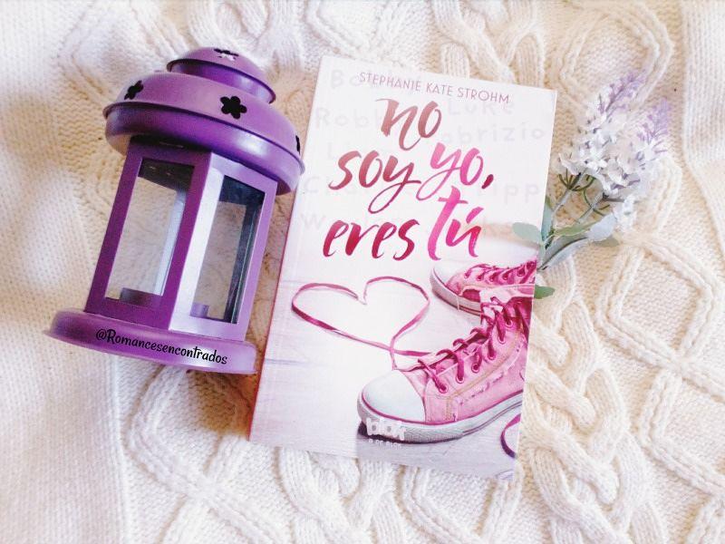 Portada del libro No soy yo eres tu de la autora Stephanie Kate Strohm