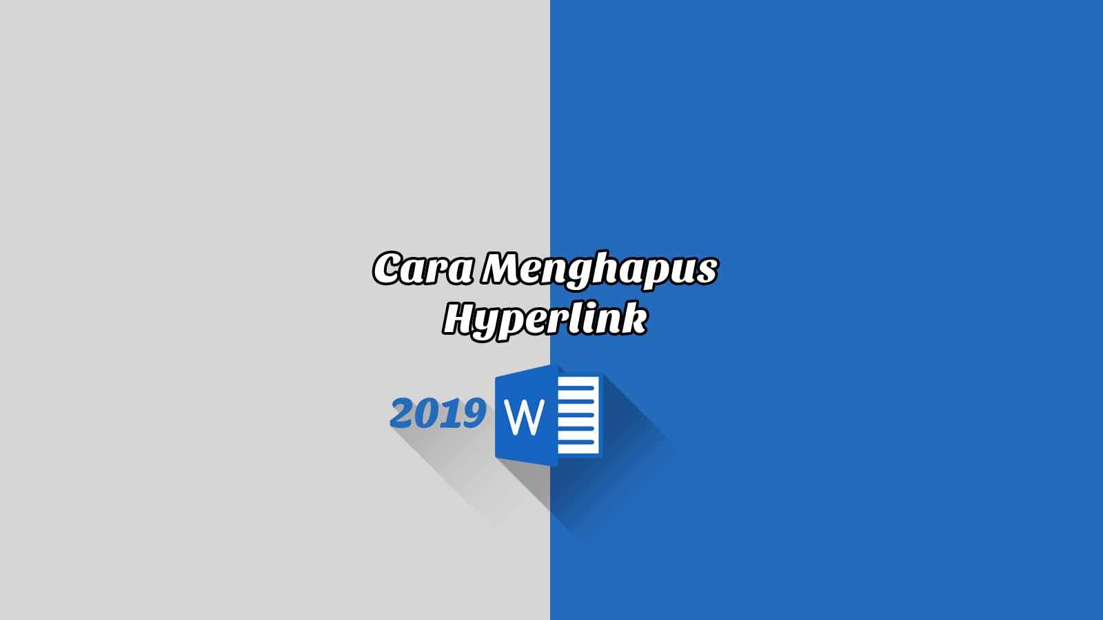 Cara Menghapus Hyperlink - Word 2019