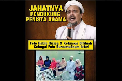 Foto Habib Rizieq & Keluarga Difitnah sebagai Foto Bersama 6 Istri, Tunjukkan Jahatnya Pendukung Penista Agama!