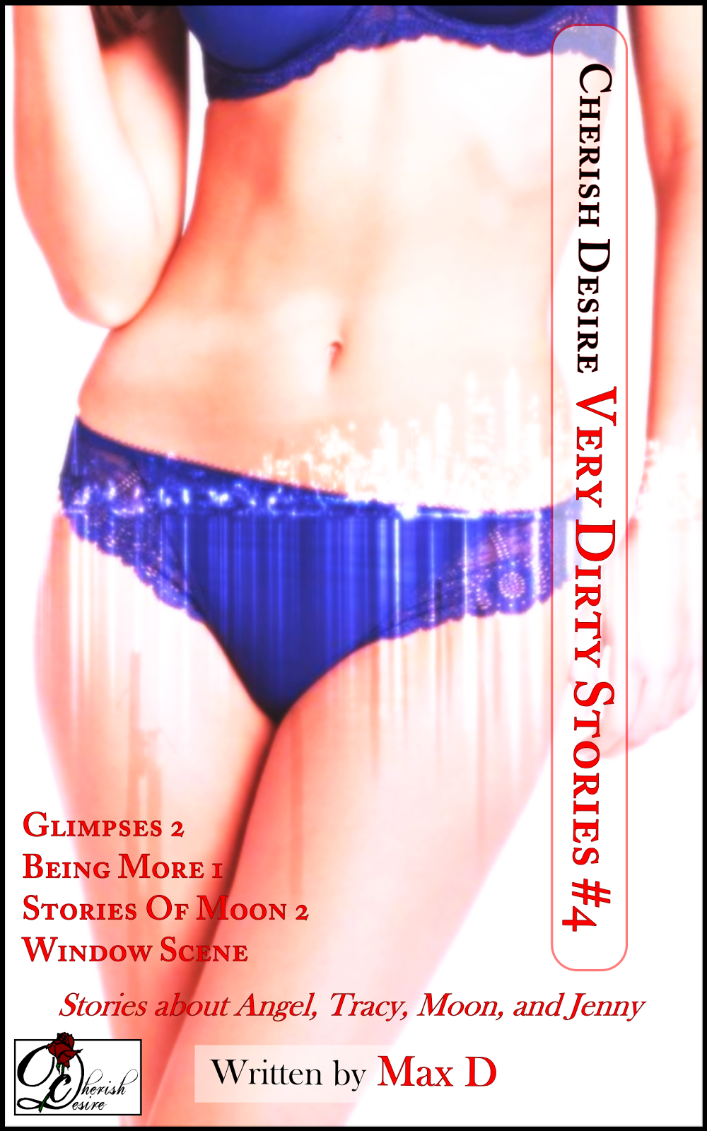 Cherish Desire: Very Dirty Stories #4, Max D, erotica