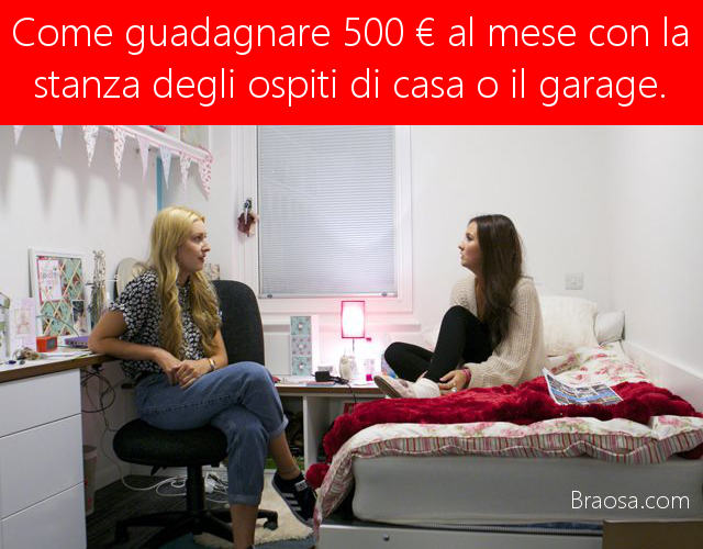 Come guadagnare con una stanza di casa o il garage o il giardino di casa 500 euro mensili