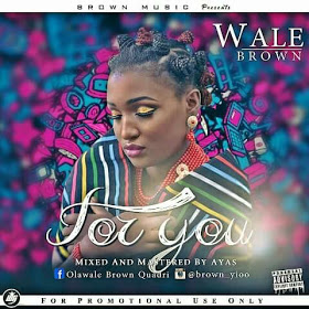 [MUSIC] Wale Brown - For You