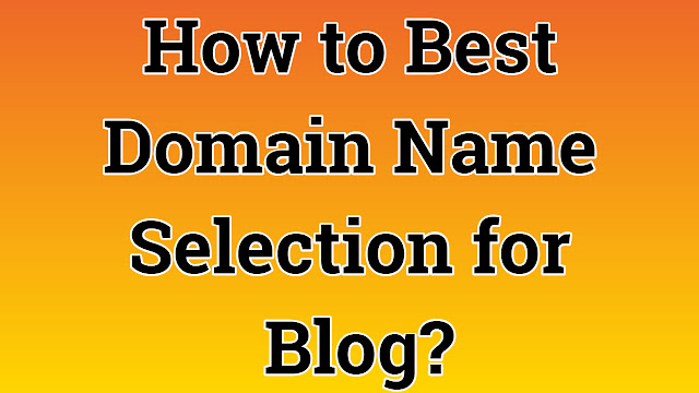 How to Best Domain Name Selection for Blog?