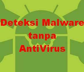 deteksi malware android