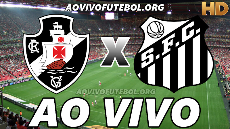 Vasco x Santos Ao Vivo na TV HD