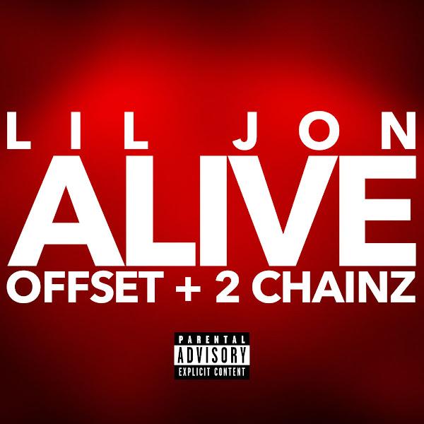 Lil Jon, Offset & 2 Chainz - Alive - Single Cover