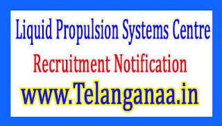 LPSC Liquid Propulsion Systems Centre Recruitment 2017