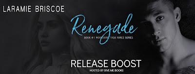 #ReleaseBoost ~ Renegade (Moonshine Task Force #1) by Laramie Briscoe ~ #Giveaway @LaramieBriscoe @GiveMeBooksBlog