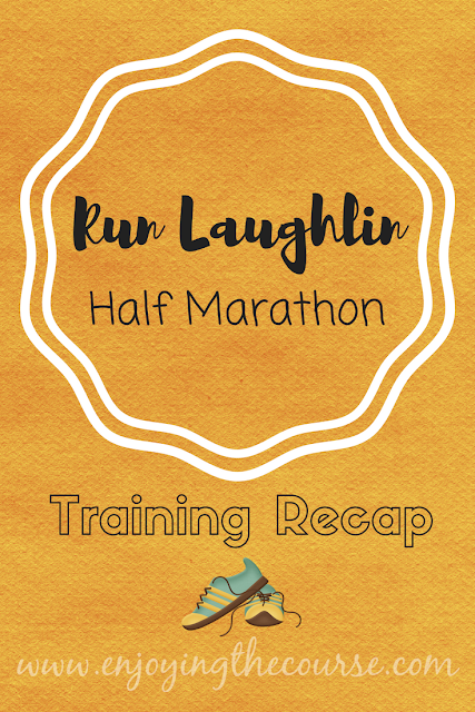 Run Laughlin Half Marathon Training Recap