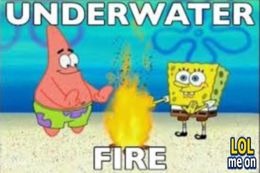 "funny cartoon picture shows the fire underwater in spongebob from ""LOL me on"""