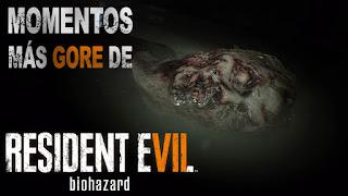 Resident Evil 7 - Momentos más gore