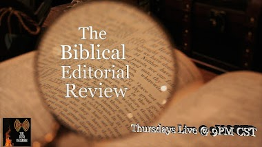Upcoming broadcast from: The Biblical Editorial Review