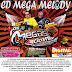 Cd (Mixado) Mega Melody 2016 - Mega dos Mix e seu comando digital