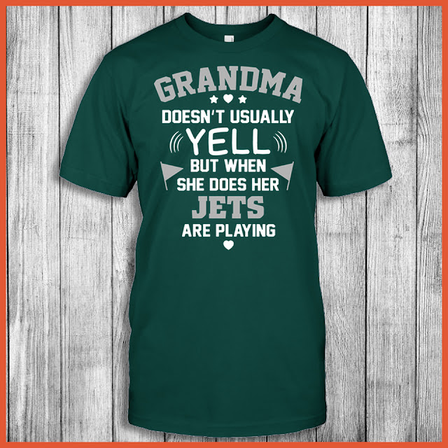 Grandma Doesn't Usually Yell But When She Does Her Jets Are Playing Shirt