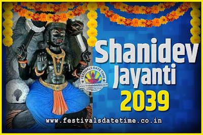 2039 Shani Jayanti Pooja Date and Time, 2039 Shani Jayanti Calendar