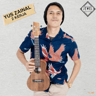 Yus Zainal - 2 Kerja MP3