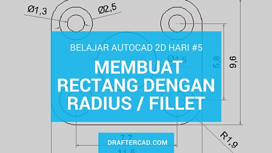 latihan dasar autocad 2D - membuat object rectang dengan radius