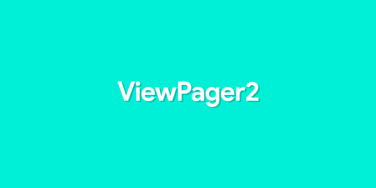Android Code] รู้จักกับ ViewPager2 ที่จะมาแทน ViewPager แบบเดิมๆ