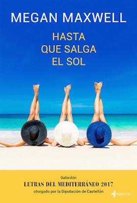 LIBRO - Hasta que salga el sol Megan Maxwell  Esencia - 30 Mayo 2017  Literatura - Romántica - Novela  COMPRAR ESTE LIBRO EN AMAZON ESPAÑA