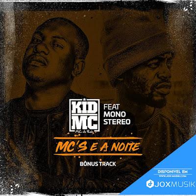 Kid MC - Mcs e a Noite (ft Mono Stereo)