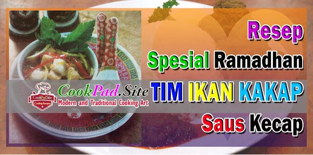 Resep Spesial Ramadhan Tim Ikan Saus Kecap