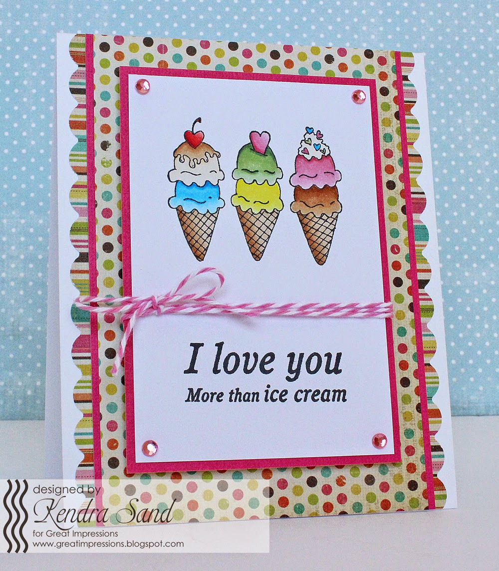 I Love You More Than Ice Cream: Luv 2 Scrap N' Make Cards: More Than Ice Cream With GI