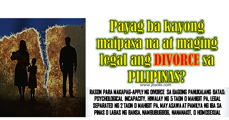 divorce bill in the philippines The philippines' lower house of congress has passed a divorce bill on the third reading, moving the country closer to legalisation the bill passed despite opposition.