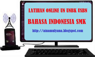 Latihan Online Soal UN UNBK USBN Bahasa Indonesia Sekolah Menengah kejuruan LATIHAN ONLINE SOAL UN UNBK USBN BAHASA INDONESIA Sekolah Menengah kejuruan TAHUN 2019 (VERSI 2)