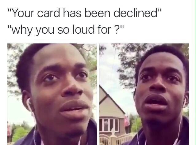 Your card has been declined.