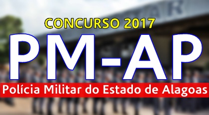 Concurso Polícia Militar de Alagoas - PMAL 2017