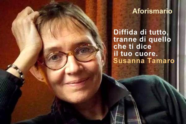 Aforismario Le Frasi Piu Belle E Significative Di Susanna Tamaro