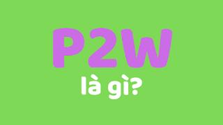 p2w là gì