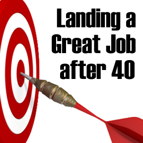 landing a job after 40, senior job search, finding a job after 40, seasoned work job search,