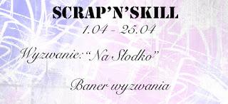 http://scrapandskill.blogspot.com/2016/04/wyzwanie-4-na-sodko.html