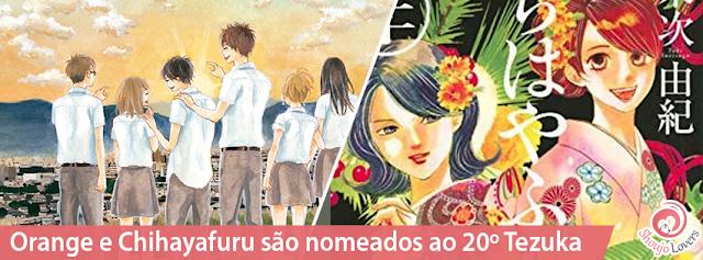 Orange e Chihayafuru são nomeados no 20º Prêmio Tezuka