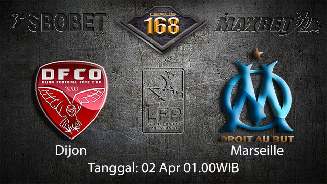 BOLA88 - PREDIKSI TARUHAN BOLA DIJON VS MARSEILLE 02 APRIL 2018 ( FRENCH LIGUE 1 )
