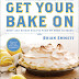 Get Your Bake On: Sweet and Savory Recipes from My Home to Yours by Brian Emmett